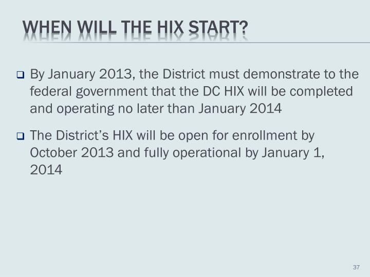 By January 2013, the District must demonstrate to the federal government that the DC HIX will be completed and operating no later than January 2014