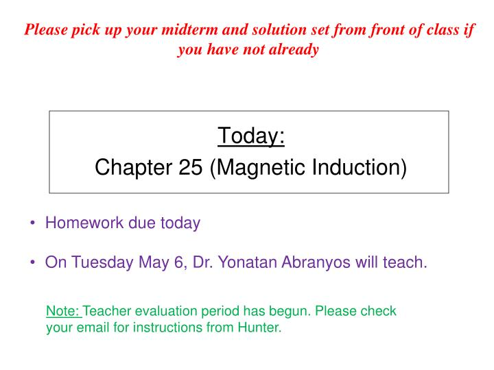 today chapter 25 magnetic induction n.
