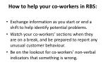 how to help your co workers in rbs