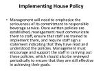 implementing house policy