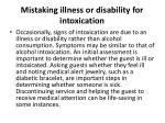 mistaking illness or disability for intoxication