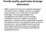 provide quality good value beverage alternatives