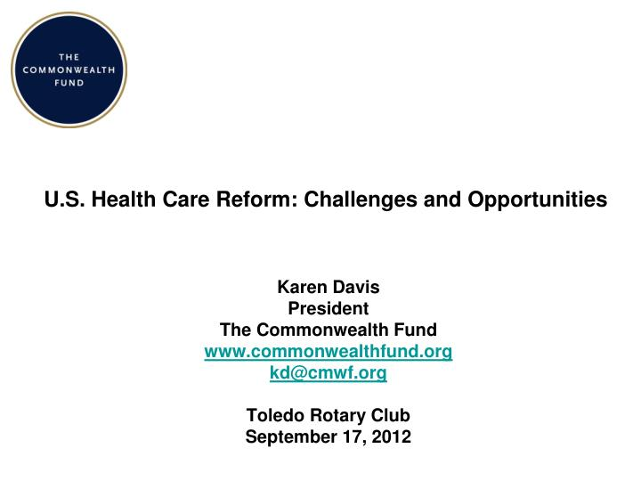 u s health care reform challenges and opportunities n.
