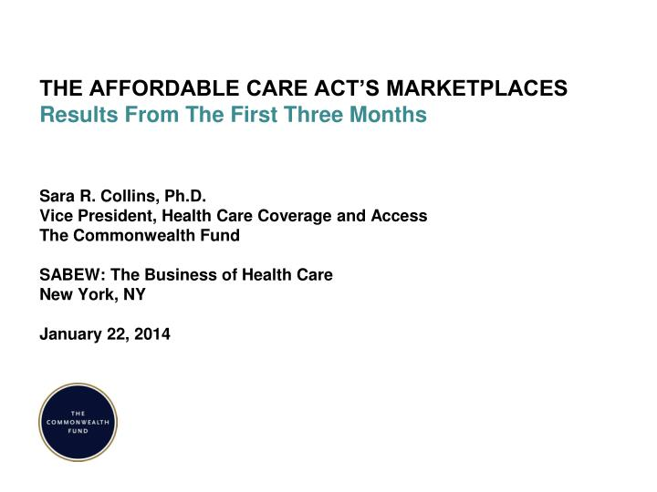 The affordable care act s marketplaces results from the first three months