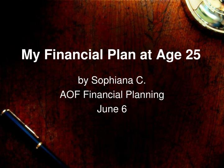 my financial plan at age 25 n.