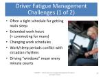 driver fatigue management challenges 1 of 2
