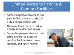 limited access to parking comfort facilities