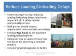 reduce loading unloading delays