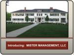 introducing mister management llc