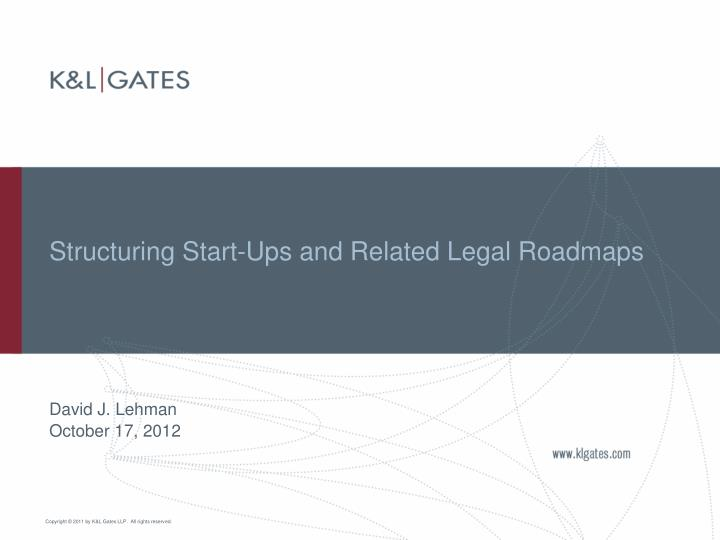 structuring start ups and related legal roadmaps n.