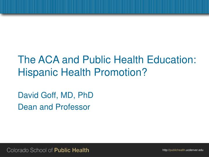 the aca and public health education hispanic health promotion n.