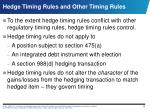 hedge timing rules and other timing rules