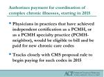 authorizes payment for coordination of complex chronic illnesses starting in 2015