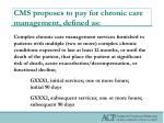 cms proposes to pay for chronic care management defined as