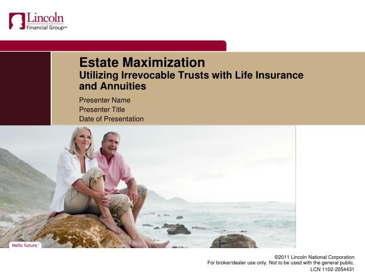 estate maximization utilizing irrevocable trusts with life insurance and annuities n.