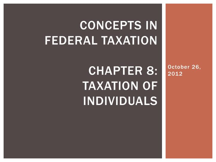 concepts in federal taxation chapter 8 taxation of individuals n.