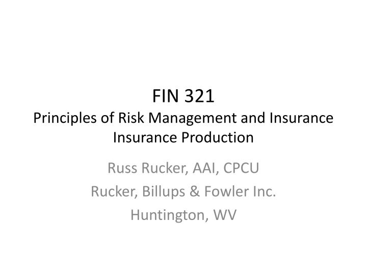 fin 321 principles of risk management and insurance insurance production n.