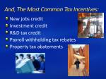 and the most common tax incentives