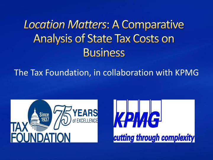 location matters a comparative analysis of state tax costs on business n.