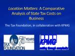 location matters a comparative analysis of state tax costs on business