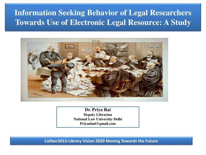 information seeking behavior of legal researchers towards use of electronic legal resource a study n.