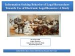 information seeking behavior of legal researchers towards use of electronic legal resource a study