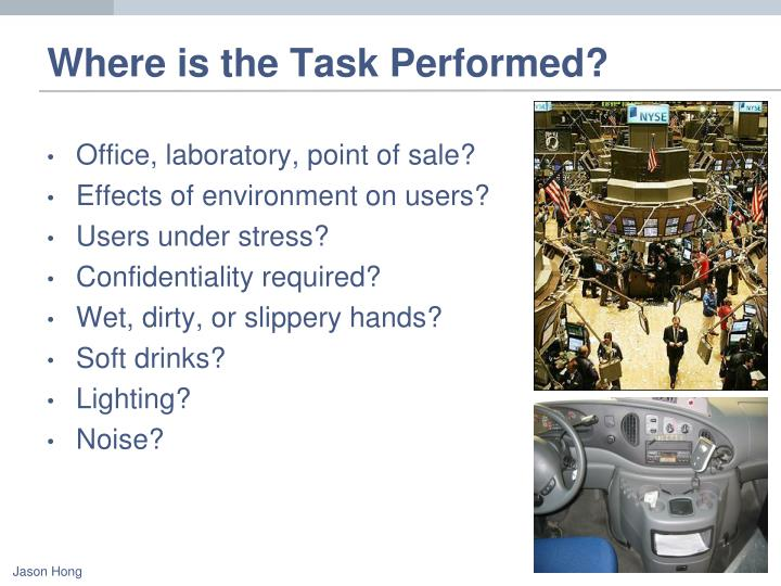 Where is the Task Performed?