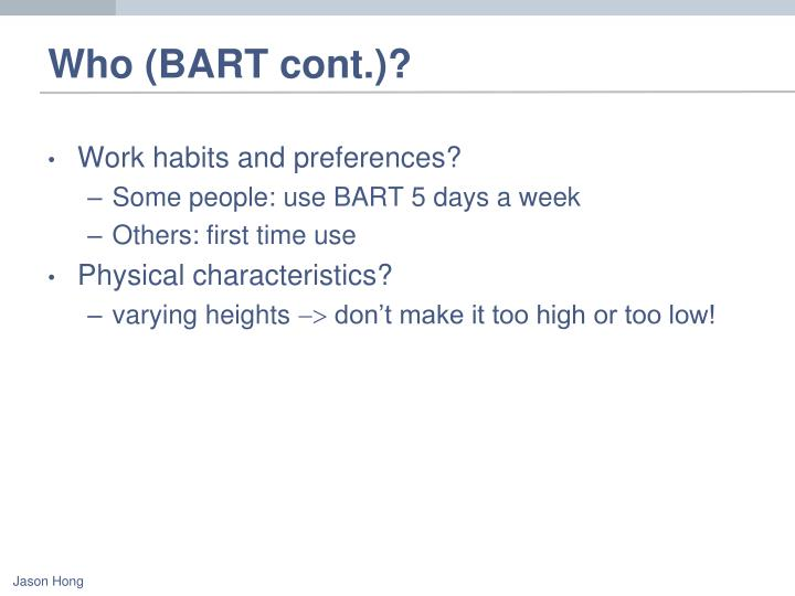Who (BART cont.)?