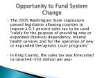 opportunity to fund system change