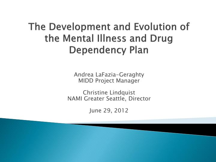 the development and evolution of the mental illness and drug dependency plan n.