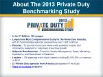 about the 2013 private duty benchmarking study