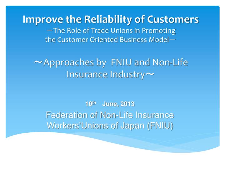 10 th june 2013 federation of non life insurance workers unions of japan fniu n.