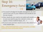 step 16 emergency fund