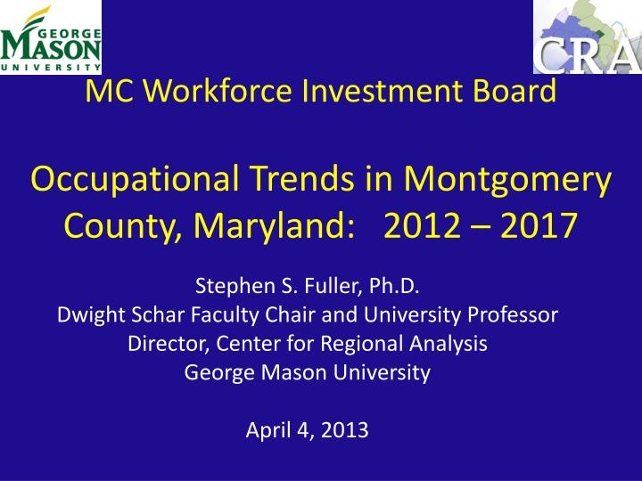 mc workforce investment board occupational trends in montgomery county maryland 2012 2017 n.