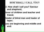 how shall i call you2