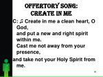 offertory song create in me