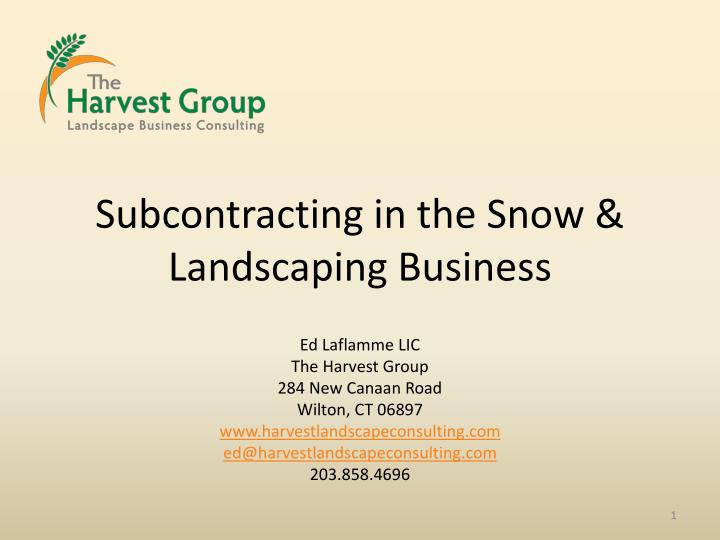 subcontracting in the snow landscaping business n.