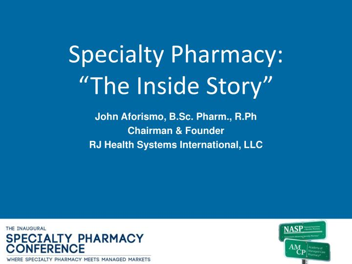 specialty pharmacy the inside story n.