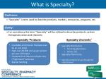 what is specialty