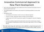 innovative commercial approach to new plant development
