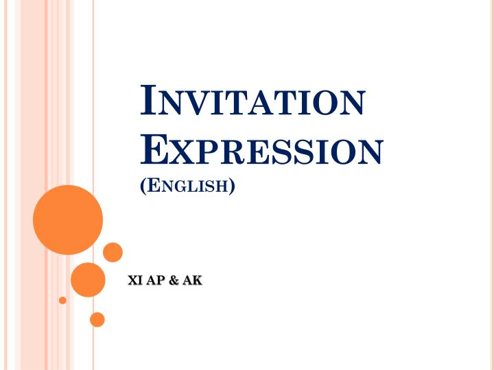 Ppt invitation expression english powerpoint presentation id invitation expressionenglish stopboris Choice Image