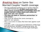 breaking news on same sex married couples health coverage