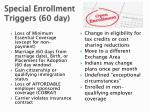 special enrollment triggers 60 day