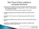new taxes fees leading to increased premiums
