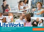 lifeworks employee assistance program and work life wellness resource