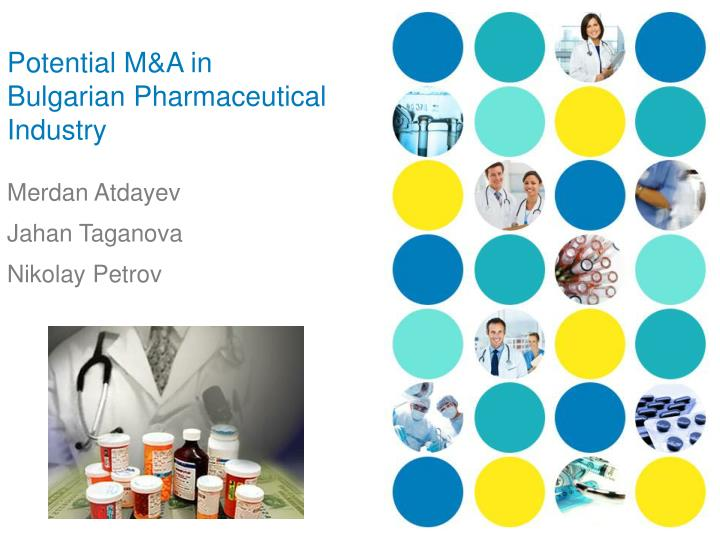 potential m a in bulgarian pharmaceutical industry n.