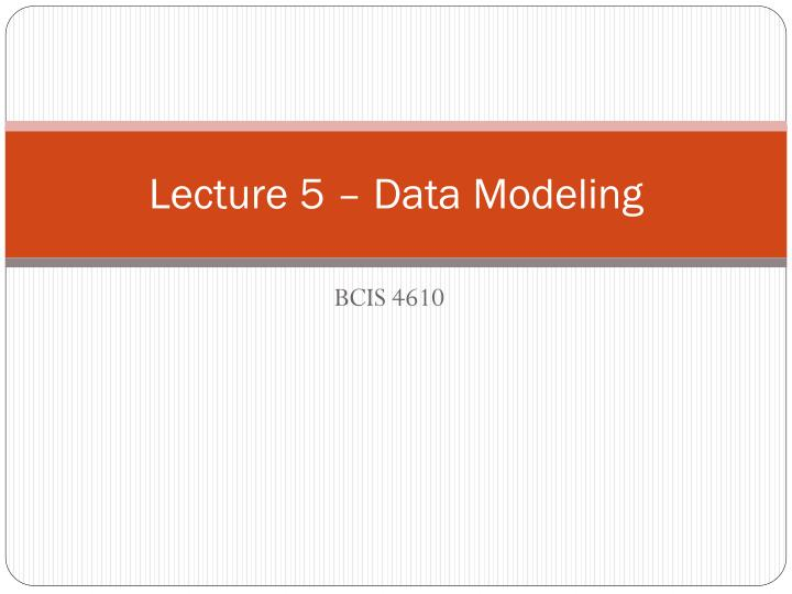 lecture 5 data m o deling n.