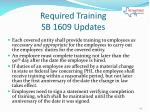 required training sb 1609 updates