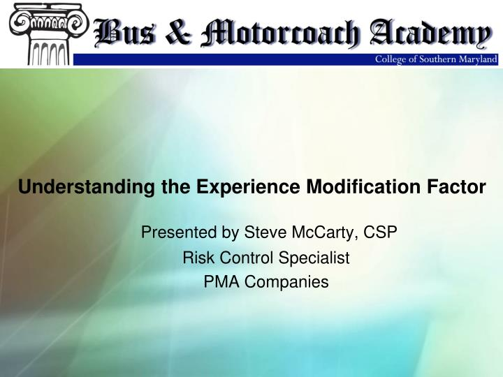 presented by steve mccarty csp risk control specialist pma companies n.