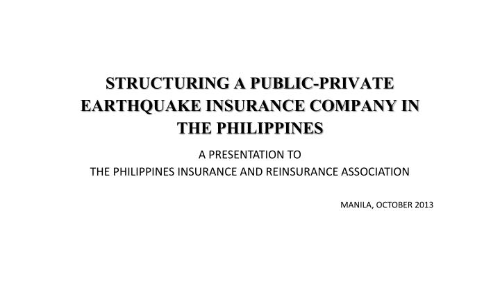 structuring a public private earthquake insurance company in the philippines n.